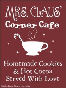 313 - Mrs. Claus' Corner Cafe-stencil christmas Mrs. Claus' Corner Cafe primitive kitchen homemade cookies hot cocoa served with l