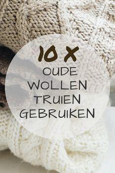 Wist je dat je heel veel afval in huis eenvoudig een tweede leven kunt geven? Ik deel 10 handige tips om oude wollen truien op creatieve manier opnieuw te gebruiken of een mooie nieuwe bestemming te geven.