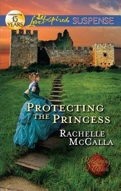 Protecting the Princess by Rochelle McCalla. Reclaiming the crown series book 2.