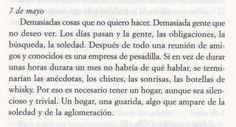 Es necesario tener un hogar...una guarida, algo que ampare de la soledad y de la aglomeración. Alejandra Pizarnik