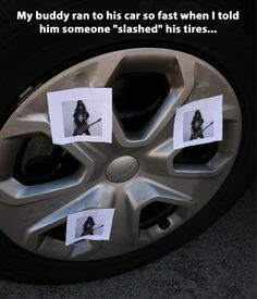 Funny pictures about Slashed his tires. Oh, and cool pics about Slashed his tires. Also, Slashed his tires.