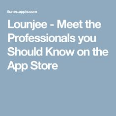 Lounjee - Meet the Professionals you Should Know on the App Store