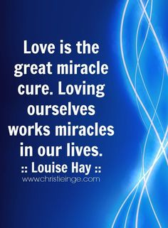 Louise Hay on Self Love