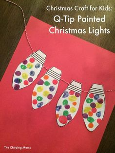 12 Christmas Crafts for Kids to Make This Week - The Chirping Moms Q-Tip Painted Christmas Lights. 12 Christmas Crafts for Kids Daycare Crafts, Classroom Crafts, Xmas Crafts, Preschool Crafts, Fun Crafts, Kindergarten Christmas Crafts, Christmas Crafts For Kindergarteners, Winter Crafts For Preschoolers, Christmas Arts And Crafts