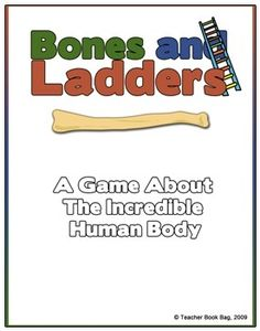 TBB's Bones and Ladders Game on the Human Body - Homeschool Bits & Teacher Book Bag Science Ideas, Science For Kids, Science Activities, Classroom Activities, Human Body Unit, Skeletal System, Human Anatomy And Physiology, Teacher Books, Homeschool High School