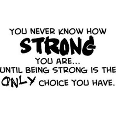 Never doubt your strength. You are capable of bearing immense weight.