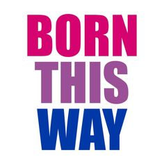 Great gifts for bisexual, gift for lesbian and gift for gay. Awesome Born This Way saying painted in the colors of Bisexual pride flag. Bisexual Pride, Gay Pride, Lgbt Quotes, Lgbtq Flags, Lgbt Love, Born This Way, Feelings, Pride Flag, Words