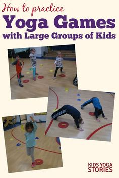 How to Do Yoga Games with Large Groups of Kids   Kids Yoga Stories