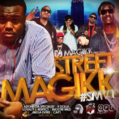 #StreetMagic Vol. 1 @Dj _Magikk #SMV1 #GPEMusic We Just Getting Ready..