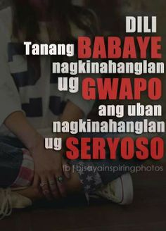 Commitment Bisaya Quotes, Tagalog Quotes, Quotable Quotes, Qoutes, Funny Quotes, Life Quotes, Hugot, It Hurts, Pinoy