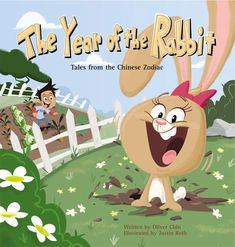 The Year of the Rabbit: Tales from the Chinese Zodiac by Oliver Chin, illustrated by Justin Roth Rabbit Tale, Rabbit Book, Year Of The Rabbit, Lucky Rabbit, New Children's Books, 12th Book, Dog Years, Funny Bunnies