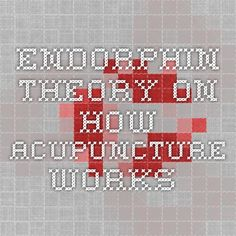 Endorphin theory on how acupuncture works
