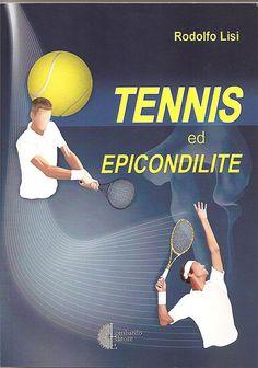 Appuntamento in campo: Tennis ed epicondilite, tutto quello che serve sap...