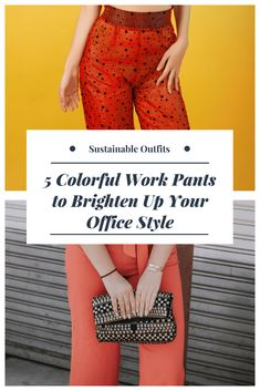 Too often office clothing can be dreary. Who want's to put on a gray suit when it's sunny outside. Someone pointed out to me that I make a lot of neutral toned work outfits. So to get me out of that rut this post is all about bright and colorful sustainable pants. Look 1 has…