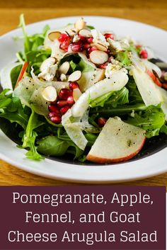 ... goat cheese arugula salad this pomegranate apple fennel and goat