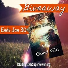 Author Interview (and a Giveaway!): Elaine Stock & Her Good Girl - Reading Is My SuperPower