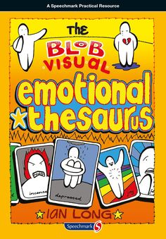 The Blob Visual Emotional Thesaurus ll This unique visual thesaurus is designed to help writers of all ages to develop their emotional literacy. The book focuses solely upon emotions. Spanning circa 140 emotional words it is divided into three sections! The Blob Visual Emotional Thesaurus will be a vital reference for every classroom and can be used individually or in whole class activities. https://www.speechmark.net