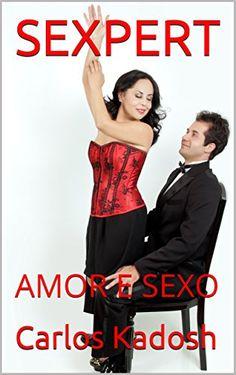 Carlos+Kadosh+e+Celine+Kirei+Sexpert+Amor+e+Sexo+Coletânea+de+Aulas,+Matérias+e+Entrevistas+Indice+Tamanho+e+Espessura+do+Pênis+e+Diferentes+Tipos+de+Orgasmos+Release+dos+Livros:+Strip+Tease+e+Fantasias+Sensuais+Qual+é+sua+Idade+na+Cama?+A+Prática+do+Pompoarismo+no+Brasil+Método+Kadosh+Posição+Ideal+para+o+Casal+em+Diferentes+Circunstâncias+Como+Co...