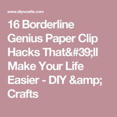 16 Borderline Genius Paper Clip Hacks That'll Make Your Life Easier - DIY & Crafts