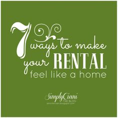 "Simply Ciani: 7 ways to make your rental feel like a ""home"""