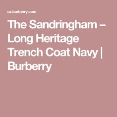 The Sandringham – Long Heritage Trench Coat Navy | Burberry