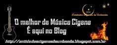 Entidades Ciganas da Umbanda (Clique Aqui) para entrar.: MÚSICA CIGANA - CULTURA CIGANA- KENDJI GIRAC