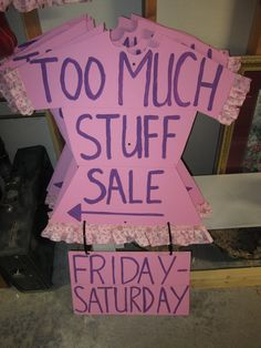 Signage with a handmade look as well as a unique selling proposition . Too-Much-Stuff Consignment Sale . might just turn the trick for Consignment Retail. Garage Gym, Garage Shop, Garage House, Yard Sale Organization, Garage Sale Signs, Yard Sale Signs Funny, Rummage Sale, Outdoor Paint, Consignment Shops