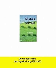 El dios salvaje (9789580454205) A. Alvarez , ISBN-10: 9580454205  , ISBN-13: 978-9580454205 ,  , tutorials , pdf , ebook , torrent , downloads , rapidshare , filesonic , hotfile , megaupload , fileserve