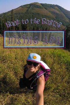 Back to the Basics: Hiking 101 Tips for Beginners
