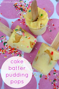 Cake Batter Pudding Pops!  A frozen treat that is almost embarrassingly easy! via www. wineandglue.com