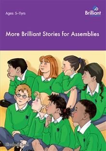 More Brilliant Stories for Assemblies by Elizabeth Sach - ISBN: 9780857471291 (Brilliant Publications) | Primary United World College of South East Asia | Wheelers ePlatform