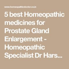 5 best Homeopathic medicines for Prostate Gland Enlargement - Homeopathic Specialist Dr Harsh Sharma