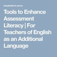 Tools to Enhance Assessment Literacy | For Teachers of English as an Additional Language