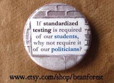 standardized testing - pinback button badge. $1.50, via Etsy.