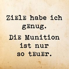 Die Munition ist nur so teuer. CINDERELLA ⭐ Best Picture For Text Humor quotes For Your Taste You are looking for something, and it is going to tell you exactly what you are look Happy Quotes, Positive Quotes, Funny Quotes, Happiness Quotes, Humor Quotes, Funny Pics, Words Quotes, Sayings, German Quotes