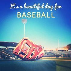 It's a beautiful day for baseball