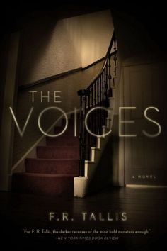 The Voices by F. R. Tallis | Publisher: Pegasus | Publication Date: December 14, 2014 | www.franktallis.com | Pyschological #Supense #Thriller #Horror #haunted-house