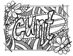 An Adult Colouring Page For The Rude In Your Life Cunt Is A