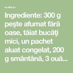 Ingrediente: 300 g peşte afumat fără oase, tăiat bucăţi mici, un pachet aluat congelat, 200 g smântână, 3 ouă, piper, seminţe chimen, rozmarin măcinat, caşcaval ras 200 grame. Math Equations