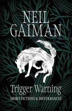 Trigger Warning: Short Fictions and Disturbances eBook - Neil Gaiman