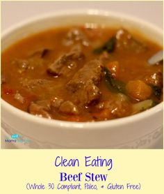 Clean Eating Beef Stew (Whole 30 Compliant, Paleo, and Gluten Free)