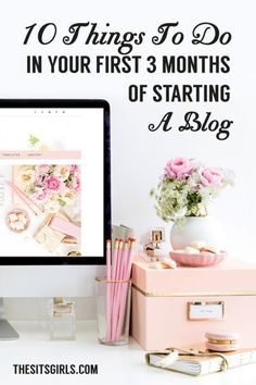 Blog Tips   What you need to do in your first three months of starting a blog.