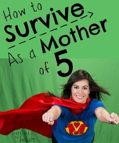 Here are some great tips on How to Survive as a Mother of 5 for anyone trying to figure out how to manage a large family.