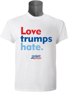 White Love Trumps Hate screen printed election t-shirt. $35.00