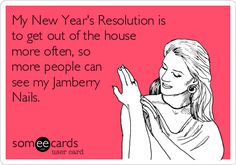 My New Year's Resolution is to get out of the house more often, so more people can see my Jamberry Nails.