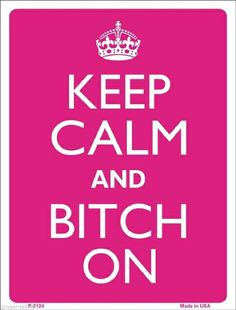 Keep Calm and Bitch On  Pink Heart Metal Parking Sign Made n USA
