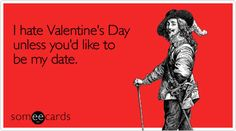 haha.. im pretty sure this is me.. i say i hate valentines day but if i had a date i prob wouldnt say no