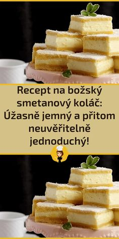 Recept na božský smetanový koláč: Úžasně jemný a přitom neuvěřitelně jednoduchý! Czech Recipes, Breakfast, French Toast, Deserts, Food And Drink, Baking, Cake, Sweet, Easy Food Recipes