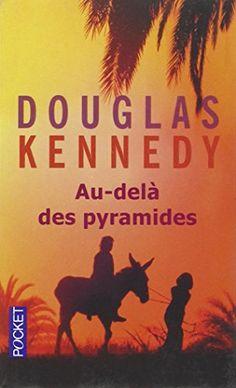 Au-delà des pyramides - Douglas Kennedy (documentaire)