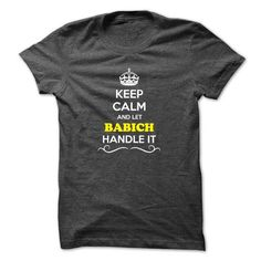 Keep Calm and Let BABICH Handle it - #red shirt #disney tee. PURCHASE NOW => https://www.sunfrog.com/Names/Keep-Calm-and-Let-BABICH-Handle-it.html?68278